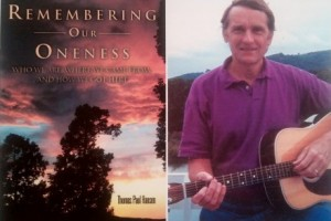 Tom Hansen, Remembering Our Oneness